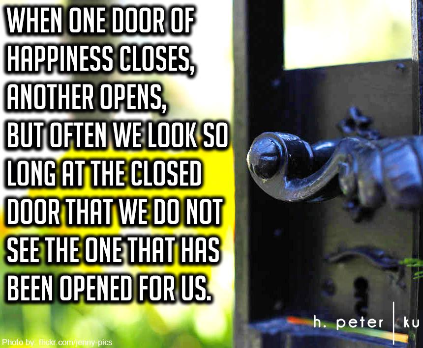 When-one-door-of-happiness-closes-another-opens-but-often-we-look-so-long-at-the-closed-door-that-we-do-not-see-the-one-that-has-been-opened-for-us
