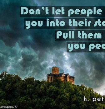 Don't let people pull you into their storm – Pull them into your peace