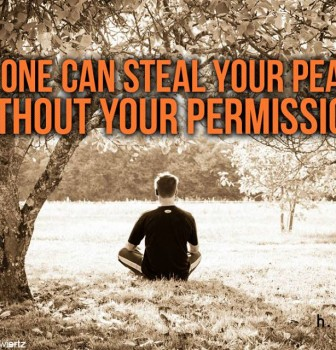 No one can steal your peace without your permission